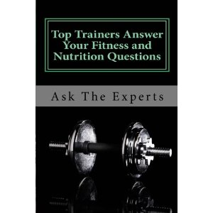 Top Trainers Answer your Fitness and Nutrition Questions